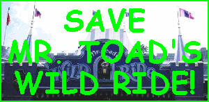 Save Mr. Toad's Wild Ride!